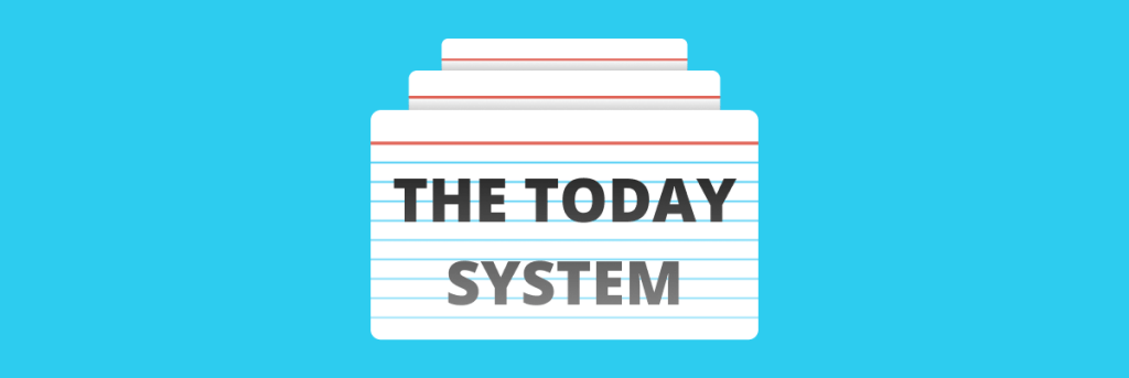 the today system